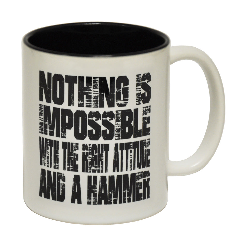 123t Nothing Is Impossible ... And A Hammer Funny Mug