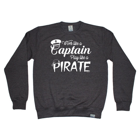 Ocean Bound - Play Like A Pirate - Sailing SWEATSHIRT