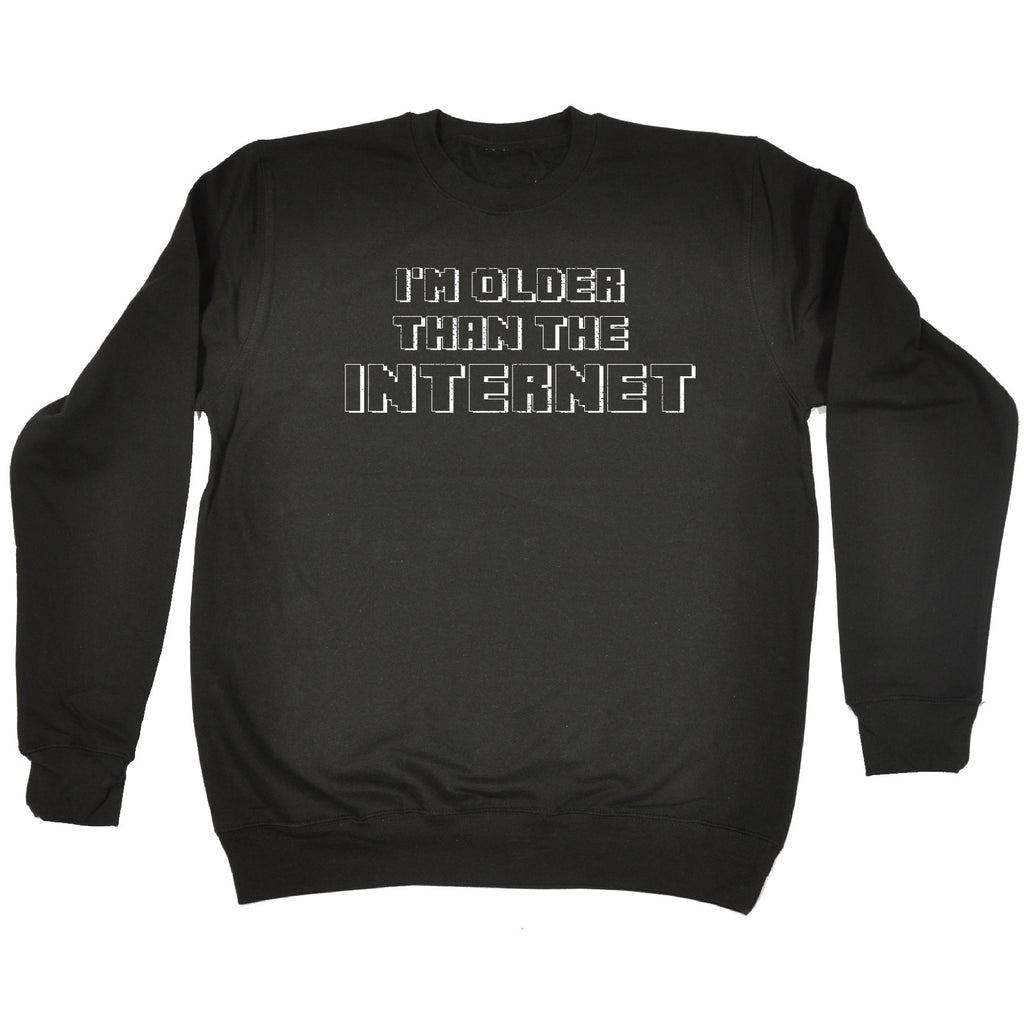 123t I'm Older Than The Internet Funny Sweatshirt, 123t