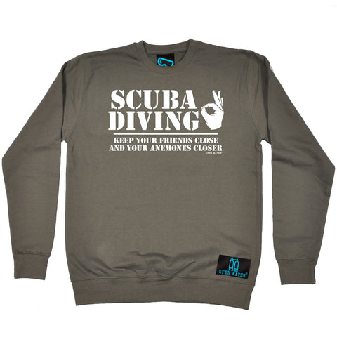 Open Water -   Scuba Diving Keep Your Friends Close Anemones Closer - SWEATSHIRT