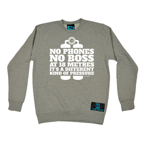 Open Water -   No Phones No Boss At 18 Metres It's A Different Kind Of Pressure - SWEATSHIRT