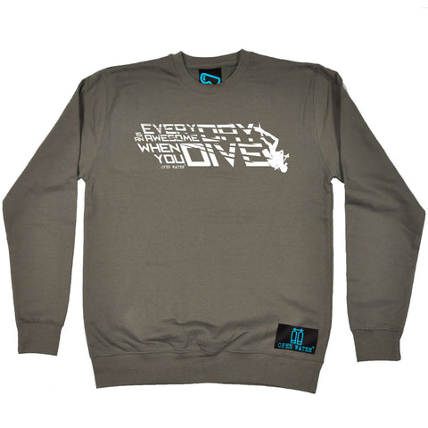 Open Water Everyday Is An Awesome Day Dive Scuba Diving Sweatshirt