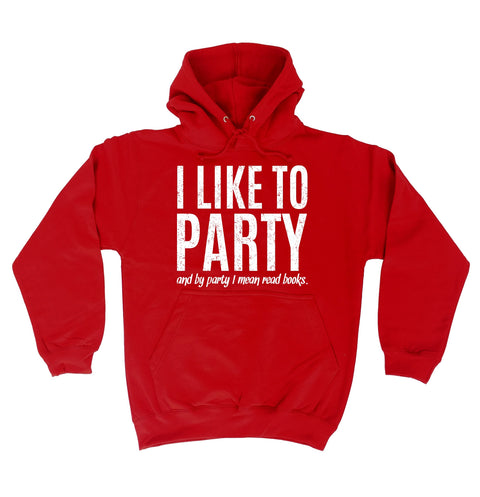 123t I Like To Party And By Party I Mean Read Books Funny Hoodie