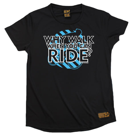 Women's RIDE LIKE THE WIND - Why Walk When You Can Ride - Premium Dry Fit Breathable Sports ROUND NECK T-SHIRT - tee top cycling cycle bicycle jersey t shirt