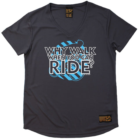Women's RIDE LIKE THE WIND - Why Walk When You Can Ride - Premium Dry Fit Breathable Sports V-Neck T-SHIRT - tee top cycling cycle bicycle jersey t shirt