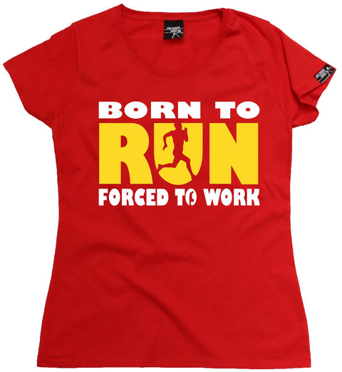 Personal Best Women's Born To Run Forced To Work Running T-Shirt