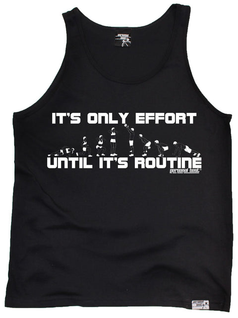 Personal Best It's Only Effort Until It's Routine Running Vest Top