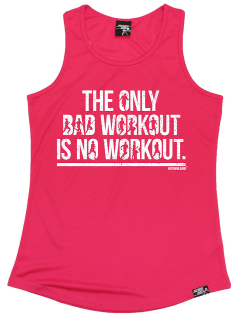 Personal Best The Only Bad Workout Is No Workout Running Girlie Training Vest