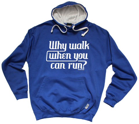Personal Best Why Walk When You Can Run Running Hoodie