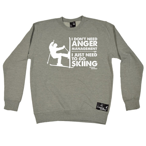 Powder Monkeez I Don't Need Anger Management Skiing Ski Sweatshirt