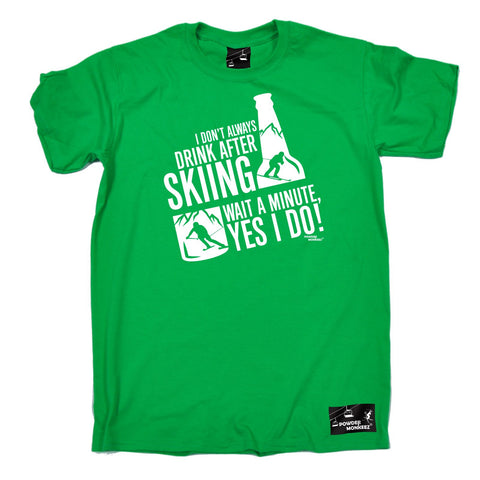 Powder Monkeez Men's I Don't Always Drink After Skiing Yes I Do Ski T-Shirt