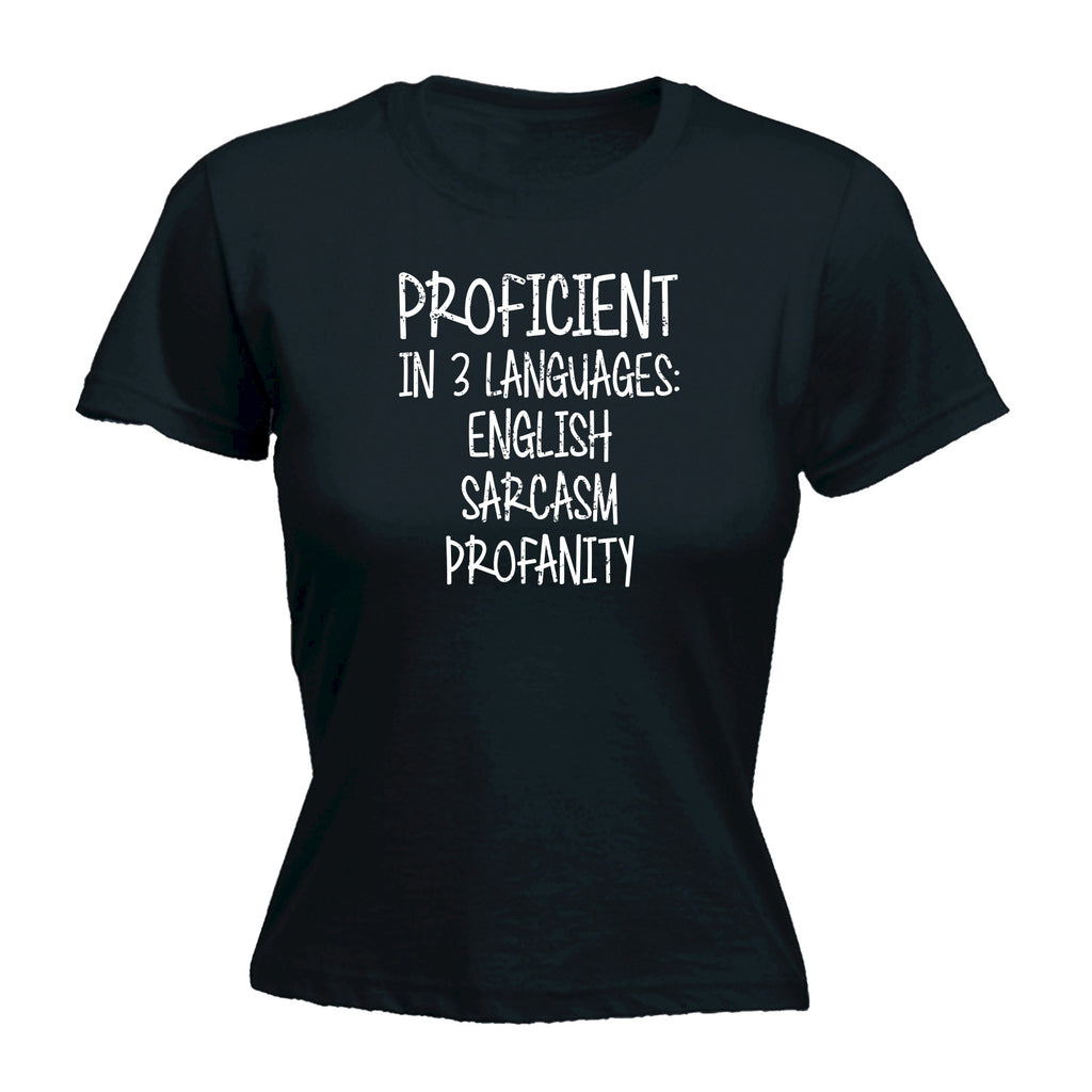 123t Women's Proficient In 3 Languages English Sarcasm Profanity Funny T-Shirt