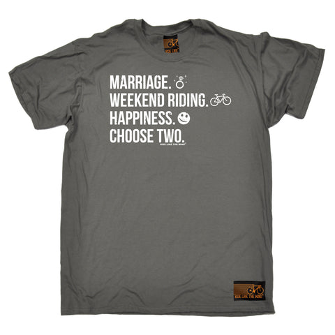 Ride Like The Wind Men's Marriage Weekend Riding Happiness Choose Two Cycling T-Shirt
