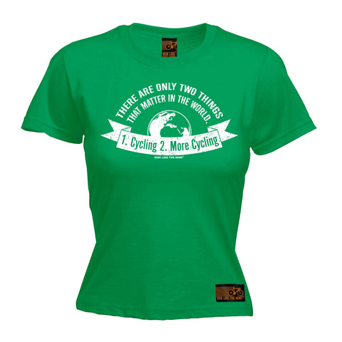 Ride Like The Wind Women's There Are Only Two Things … More Cycling T-Shirt
