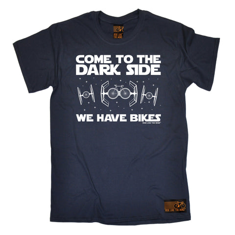 Ride Like The Wind Men's Come To The Dark Side We Have Bikes Cycling T-Shirt