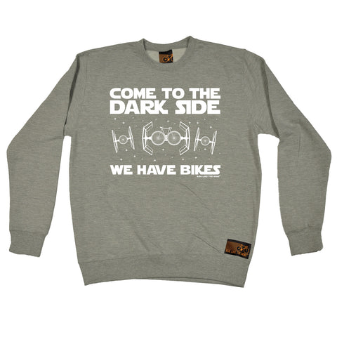 Ride Like The Wind Come To The Dark Side We Have Bikes Cycling Sweatshirt