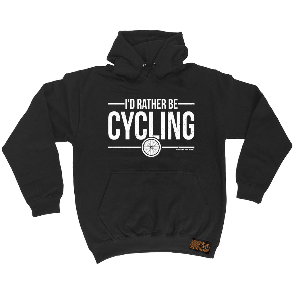 Ride Like The Wind I'd Rather Be Cycling Hoodie