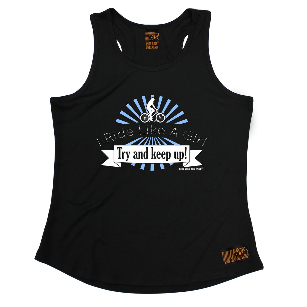 Ride Like The Wind I Ride Like A Girl Try And Keep Up Cycling Girlie Training Vest