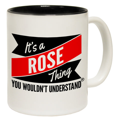 123t New It's A Rose Thing You Wouldn't Understand Funny Mug, 123t Mugs