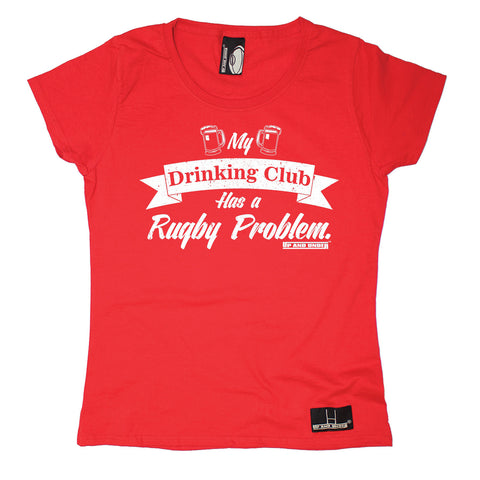 Up And Under Women's My Drinking Club Has A Rugby Problem T-Shirt