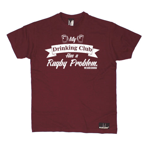 Up And Under Men's My Drinking Club Has A Rugby Problem T-Shirt