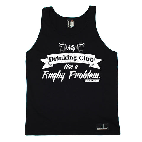 Up And Under My Drinking Club Has A Rugby Problem Vest Top