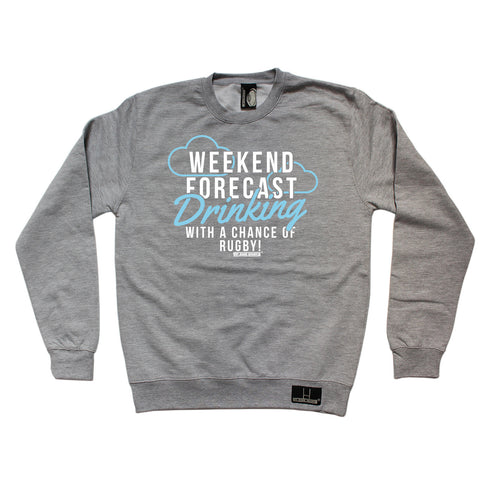 Up And Under Weekend Forecast Drinking With A Chance Of Rugby Sweatshirt