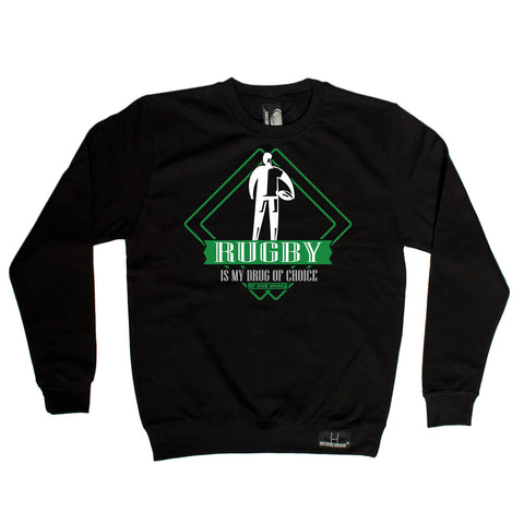 Up And Under Rugby Is My Drug Of Choice Sweatshirt