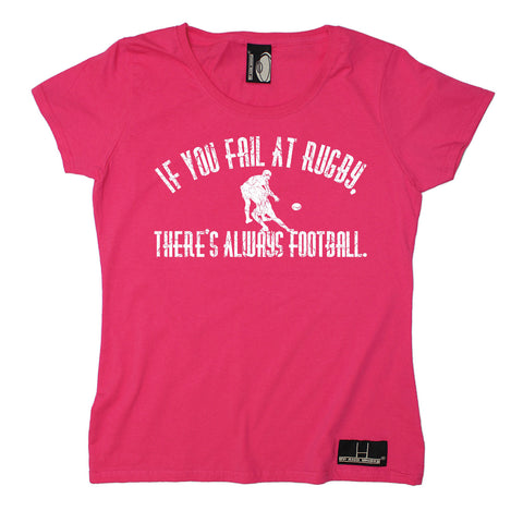 Up And Under Women's If You Fail At Rugby There's Always Football T-Shirt
