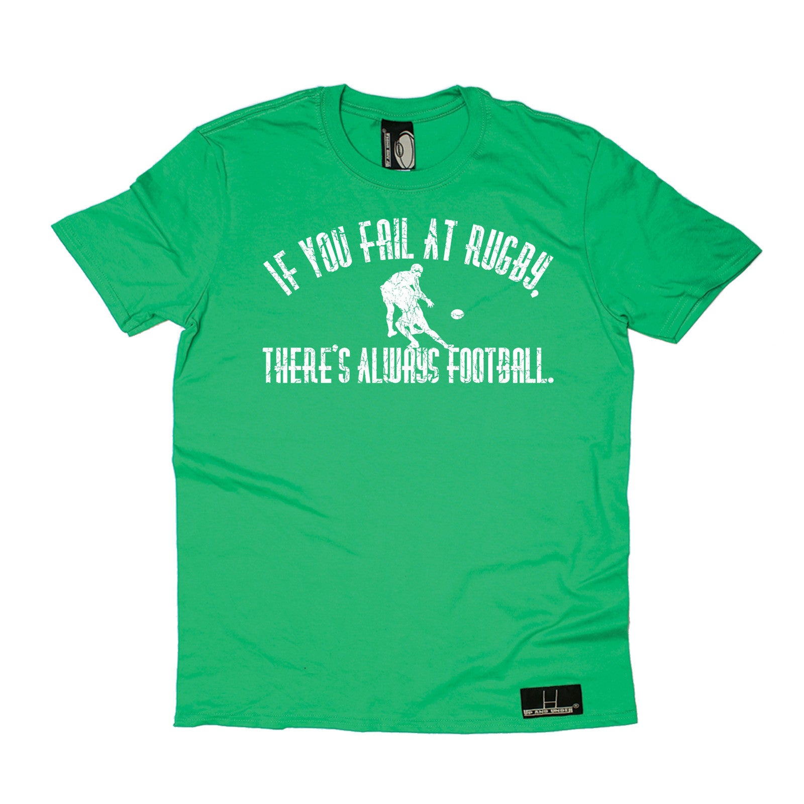 If You Fail At Rugby Theres Always Football T Shirt Rugga