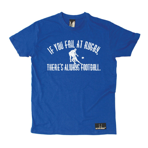 Up And Under Men's If You Fail At Rugby There's Always Football T-Shirt