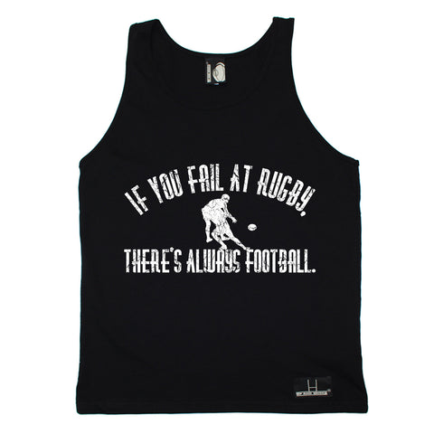 Up And Under If You Fail At Rugby There's Always Football Vest Top