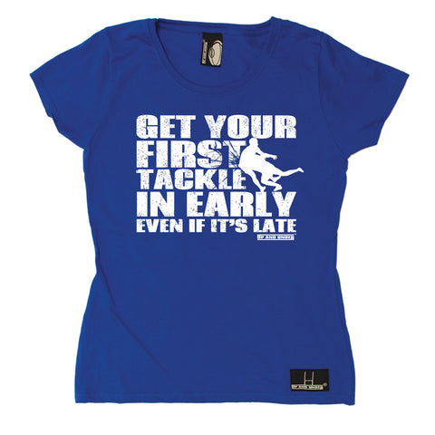 Up And Under Women's Get Your First Tackle In Early Late Rugby T-Shirt