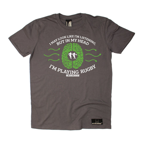 Up And Under Men's I May Look Like Listening In My Head I'm Playing Rugby T-Shirt
