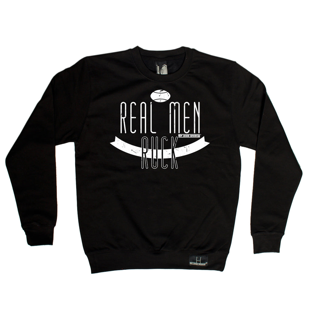 Up And Under Real Men Ruck Rugby Sweatshirt