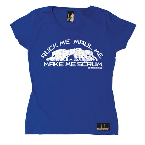 Up And Under Women's Ruck Me Maul Me Make Me Scrum Rugby T-Shirt