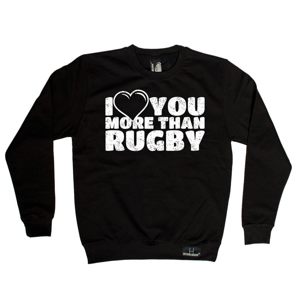 Up And Under I Love You More Than Rugby Sweatshirt