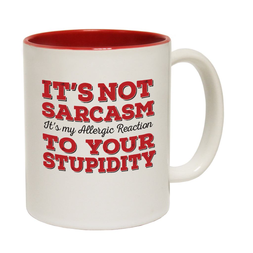 123t It's Not Sarcasm ... To Your Stupidity Funny Mug