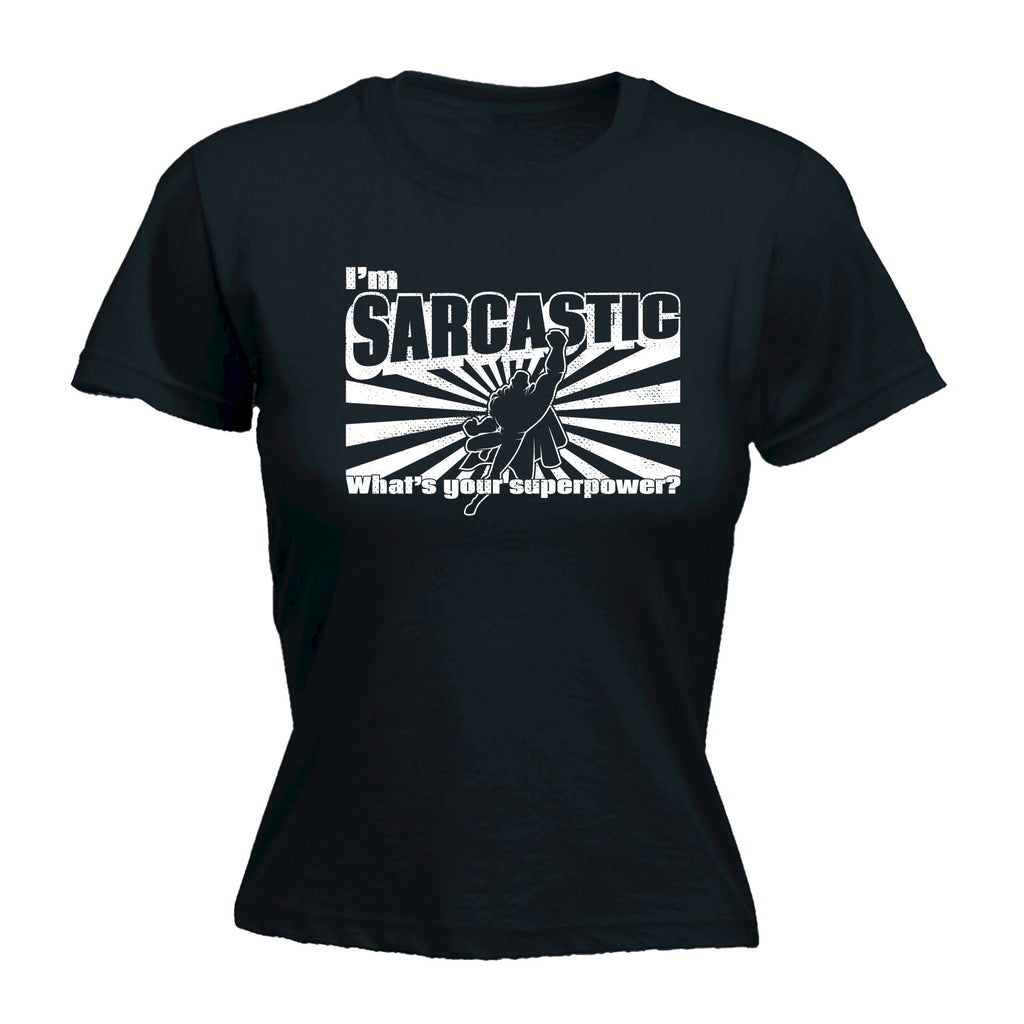 123t Women's I'm Sarcastic What's Your Superpower Funny T-Shirt