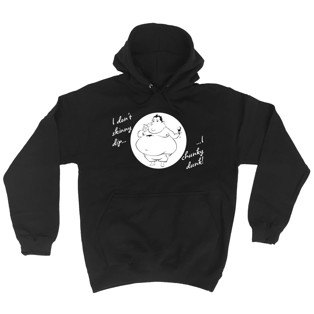 123t I Don't Skinny Dip I Chunky Dunk Funny Hoodie