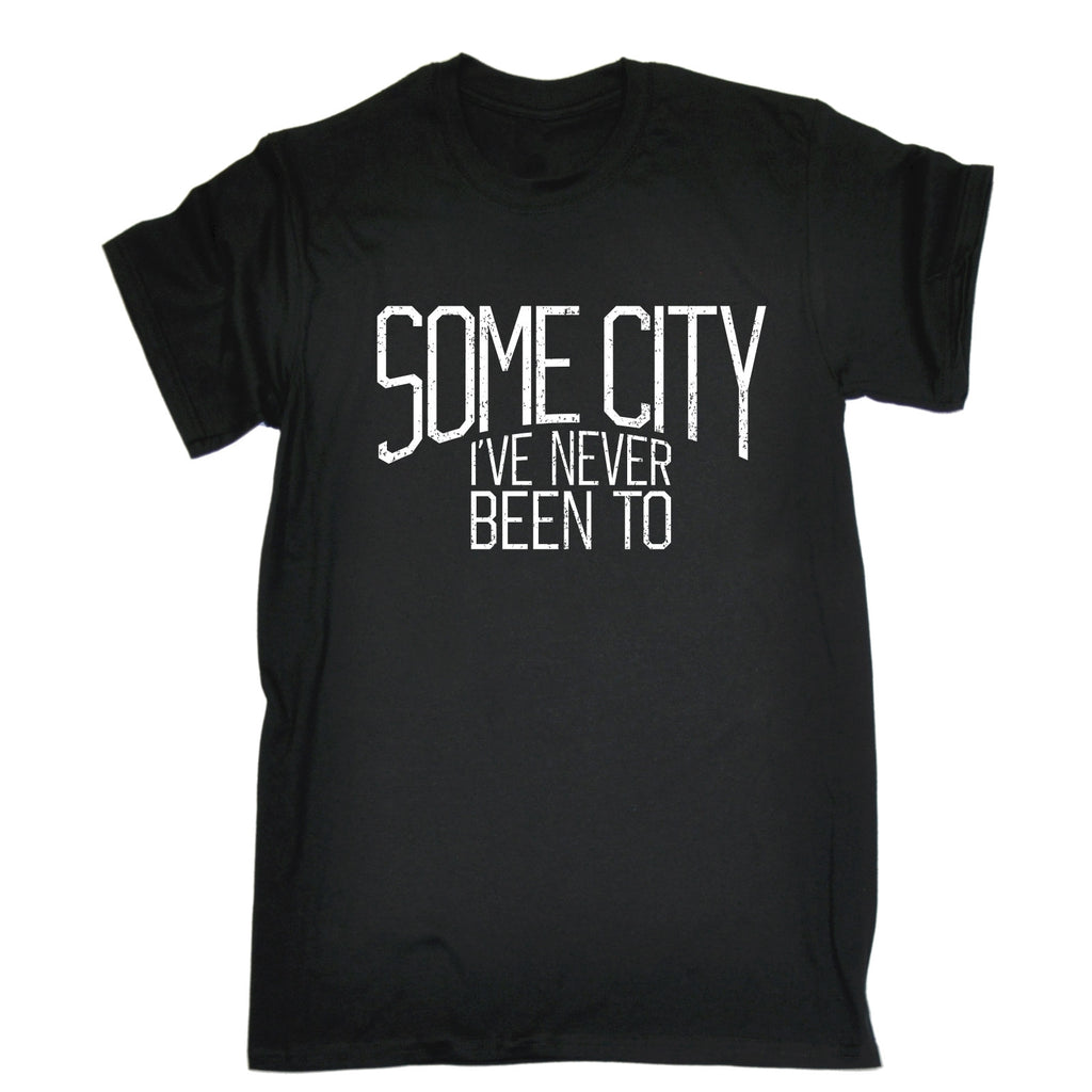 123t Men's Some City I've Never Been To Funny T-Shirt