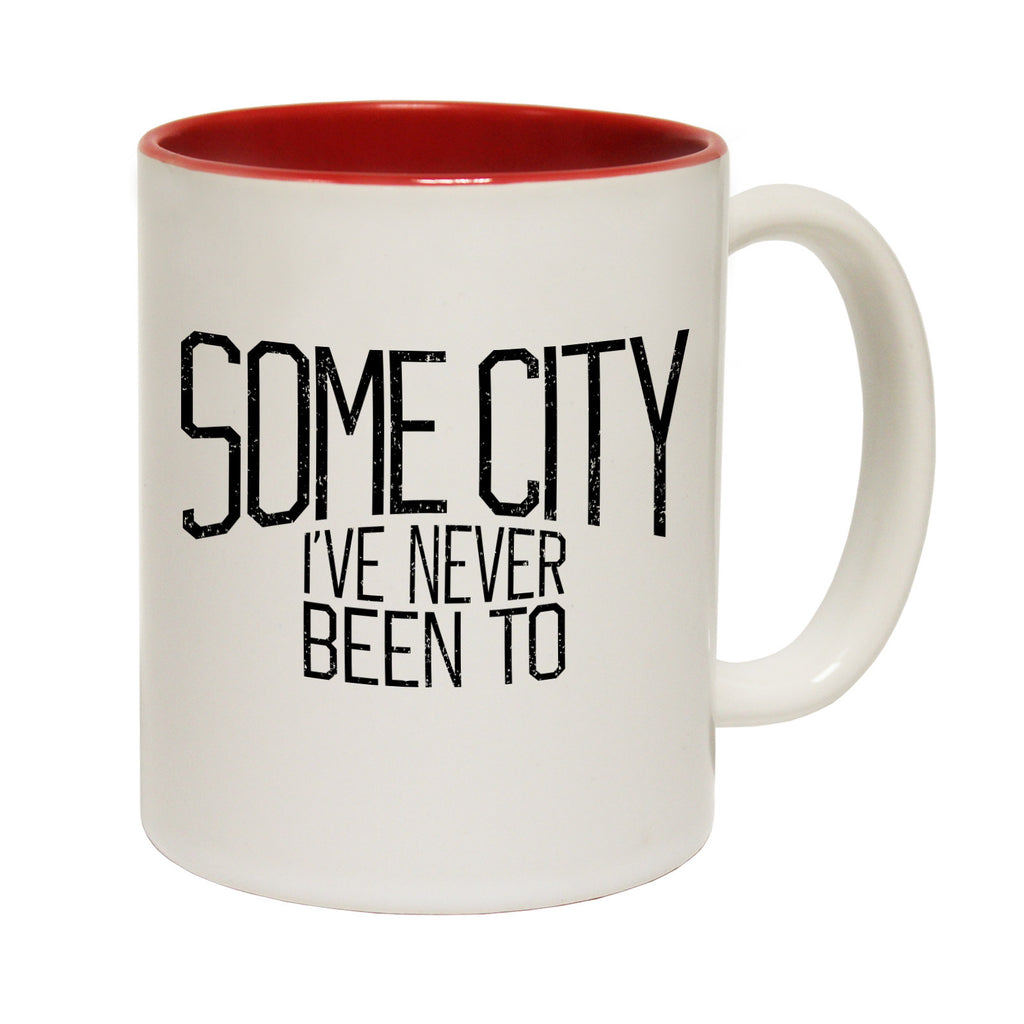 123t Some City I've Never Been To Funny Mug