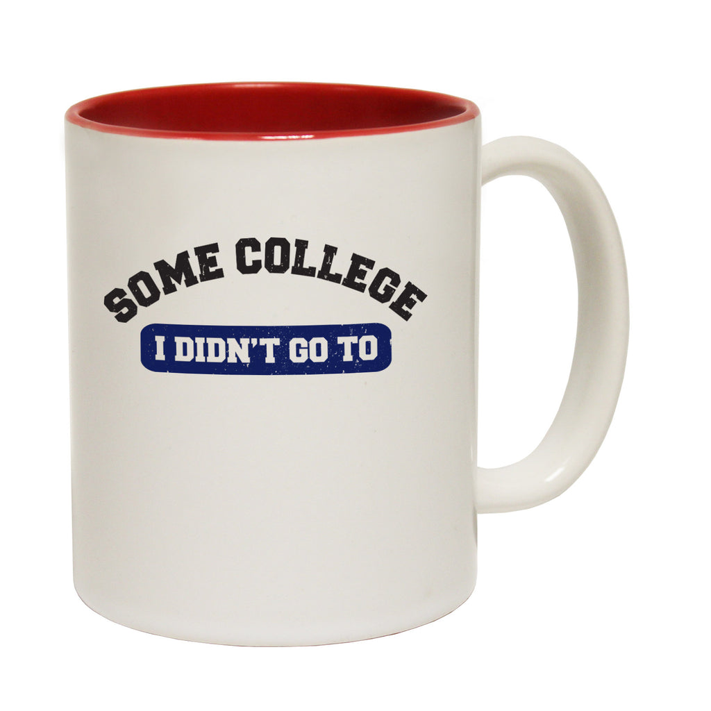 123t Some College I Didn't Go Funny Mug