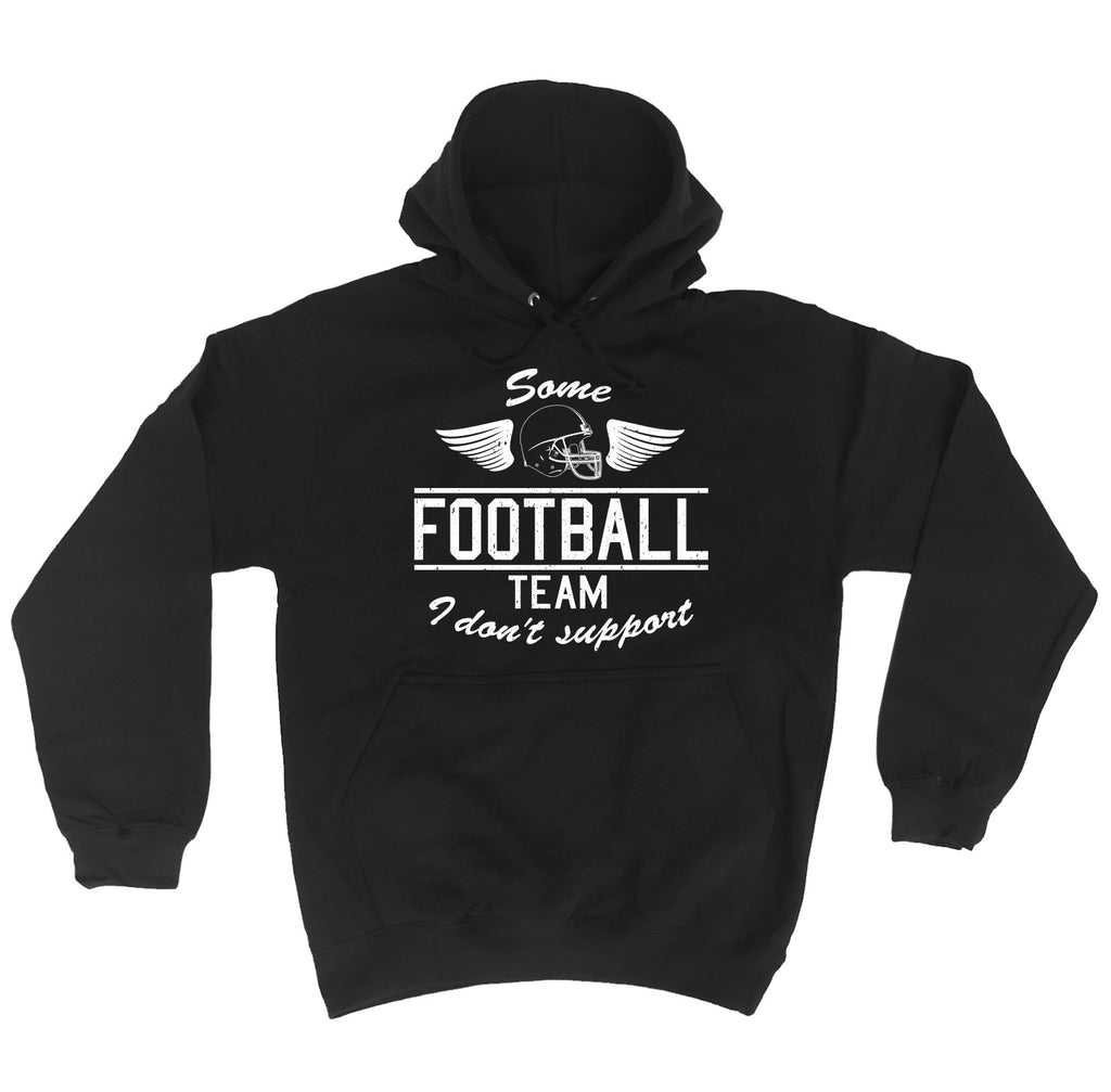 123t Some Football Team I Don't Support Funny Hoodie