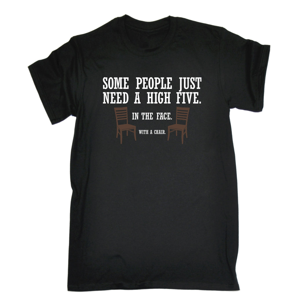 123t Men's Some People Just Need A High Five With A Chair Funny T-Shirt