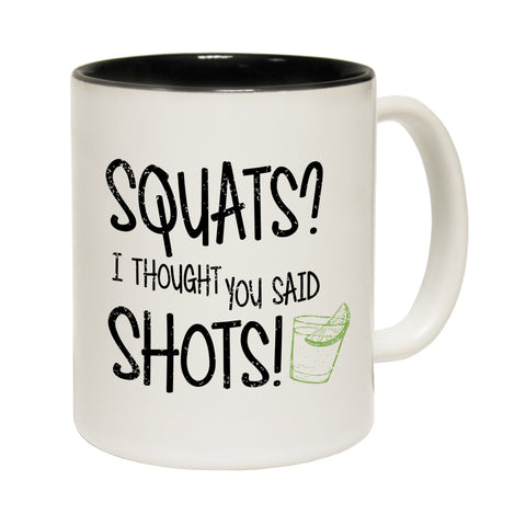 SWPS Squats I Thought You Said Shots Funny Gym Mug