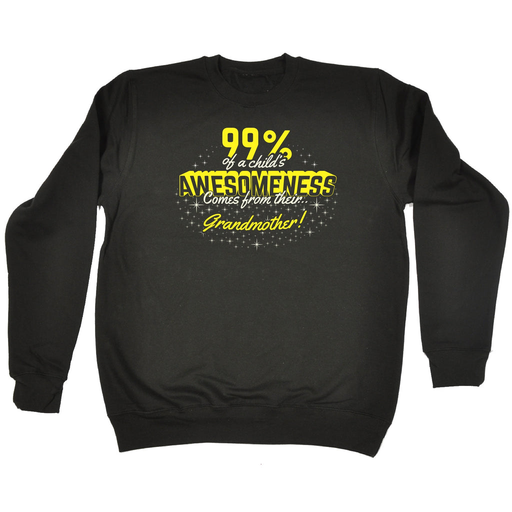 123t 99% ... Awesomeness ... Their Grandmother Funny Sweatshirt