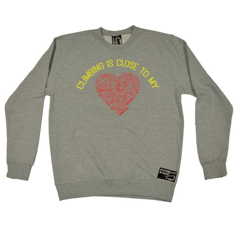 Adrenaline Addict Climbing Is Close To My Heart Rock Climbing Sweatshirt