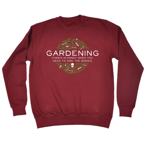 123t Gardening When You Need To Hide The Bodies Funny Sweatshirt
