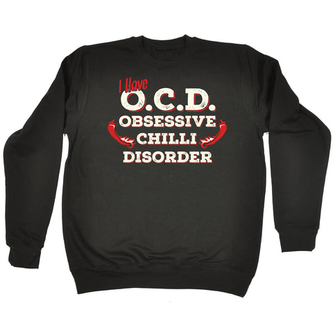 123t I Have OCD Obsessive Chilli Disorder Funny Sweatshirt, 123t
